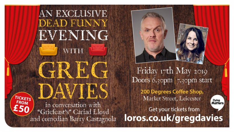 Comedian Greg Davies headlines event for LOROS Hospice's Dying Matters Week
