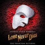 Spellbinding sequel to The Phantom of the Opera, Love Never Dies, UK Tour to open at Curve