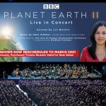 Planet Earth II Live in Concert UK Arena Tour Announce New Rescheduled Dates for Spring 2021