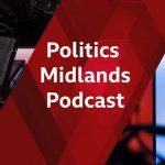 NEW WEST MIDLANDS POLITICS PODCAST ON BBC SOUNDS