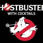 GHOSTBUSTERS AND COCKTAILS- WHAT MORE COULD YOU ASK FOR?