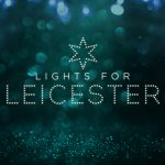 CURVE LAUNCHES #LIGHTSFORLEICESTER CAMPAIGN